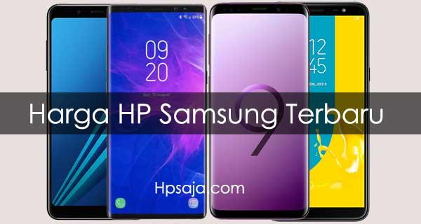 Daftar Harga Hp Samsung Terbaru Dan Spesifikasi Juli 2019