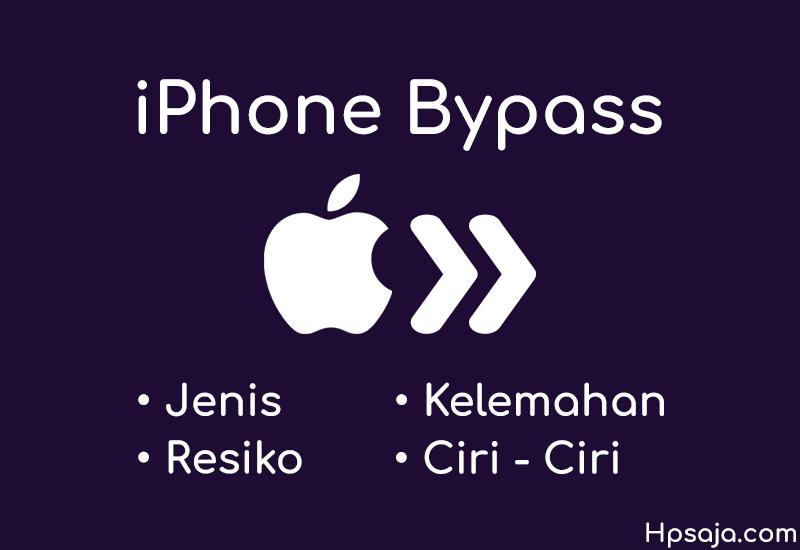 Penjelasan lengkap iPhone by pass beserta kelemahan nya