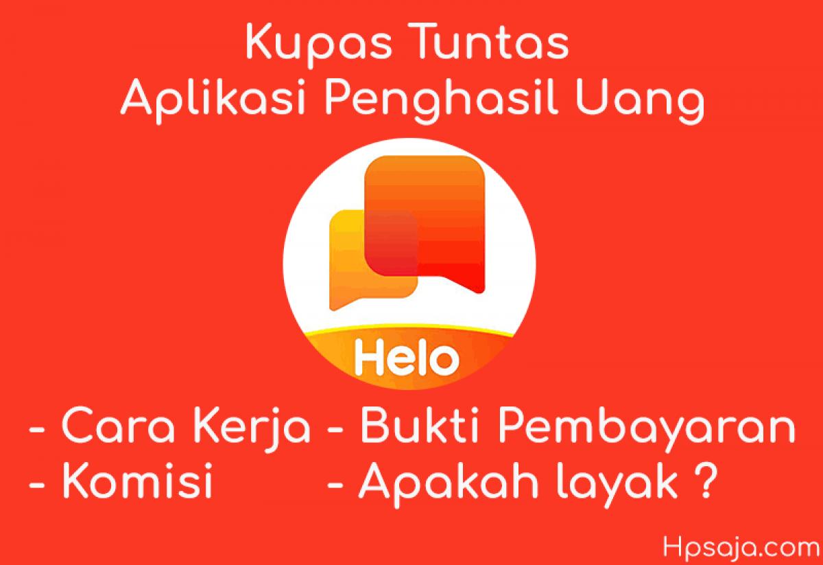 Aplikasi Helo Penghasil Uang Beneran Atau Nipu Cek Fakta Disini