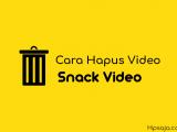 Begini cara hapus video pribadi dan publik di snack video